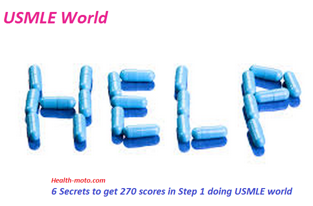 USMLE World: 6 Secrets to get 270 scores in Step 1 doing